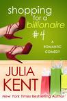 Shopping for a Billionaire 4 (Shopping for a Billionaire, #4)
