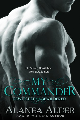 My Commander (Bewitched and Bewildered, #1)
