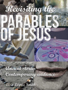 Revisiting the Parables of Jesus by Lisa López Smith