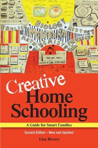 Creative Homeschooling by Lisa Rivero