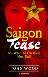 Saigon Tease: So, What Did You Do in Nam, Dad?