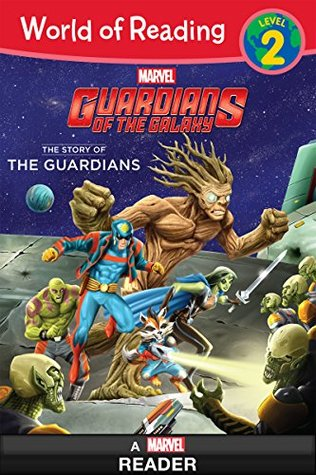 World of Reading: Guardians of the Galaxy: The Story of the Guardians of the Galaxy