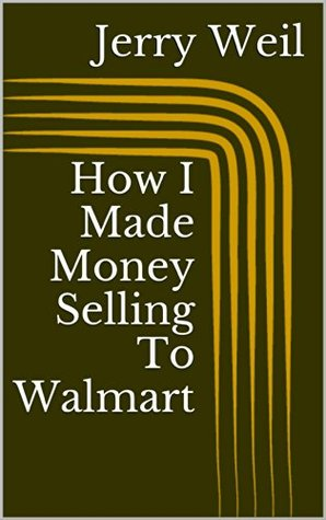 How I Made Money Selling To Walmart