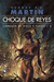 Choque de Reyes by George R.R. Martin