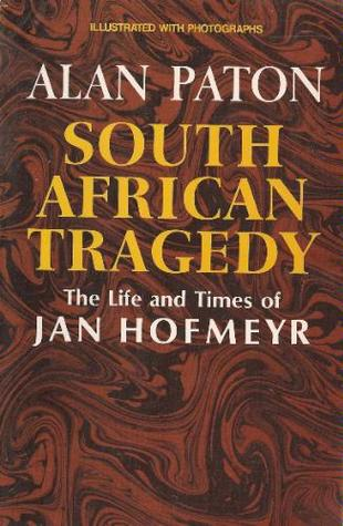 South African Tragedy: The Life And Times Of Jan Hofmeyr