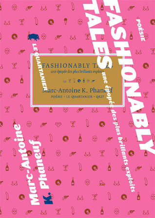 Fashionably, tales  by Marc-Antoine K. Phaneuf
