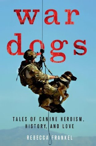 Descargar War dogs: tales of canine heroism, history, and love epub gratis online Rebecca Frankel