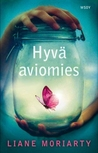 Hyvä aviomies by Liane Moriarty