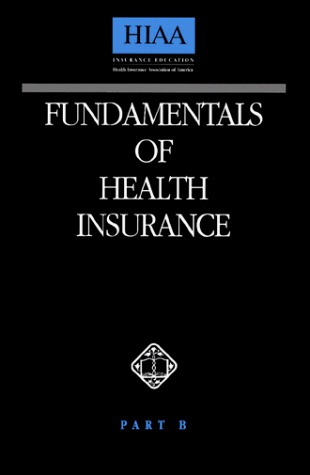 Fundamentals Of Health Insurance, Part B