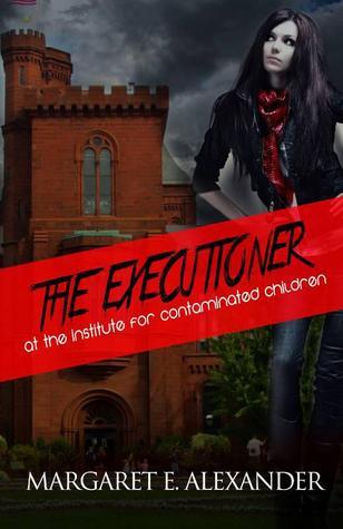 The Executioner at the Institute for Contaminated Children