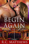 Begin Again by R.C. Matthews