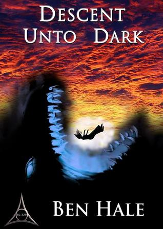 Descent Unto Dark (The Chronicles of Lumineia: The White Mage Saga #3)
