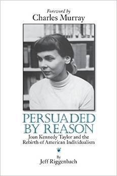 Persuaded by Reason: Joan Kennedy Taylor and the Rebirth of American Individualism