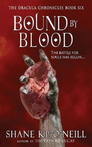 Bound By Blood (Bound By Blood, #1) (The Dracula Chronicles, #6)