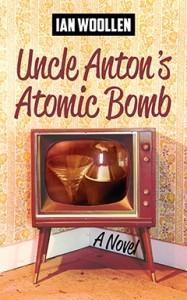 Uncle Anton's Atomic Bomb