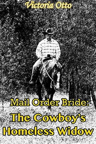 Mail Order Bride: The Cowboy's Homeless Widow