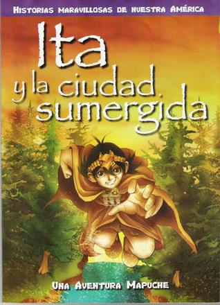 Ita y la ciudad sumergida, una historia mapuche