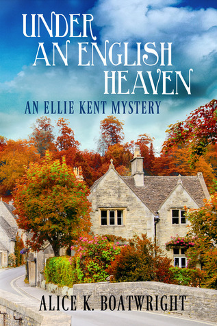 Under an English Heaven (Ellie Kent Mystery #1)