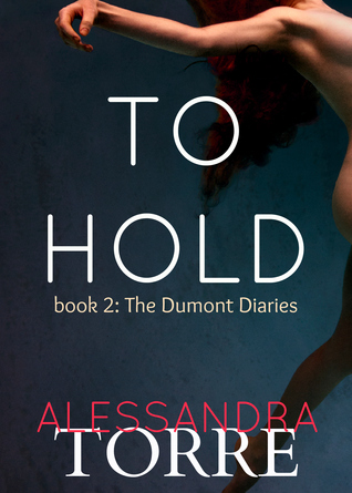 To Hold(The Dumont Diaries 2)