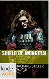 Shield of Mongetai (The Foreworld Saga; Mongetai #2)