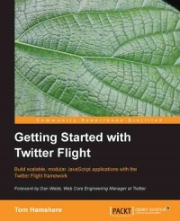 Getting Started with Twitter Flight by Tom Hamshere