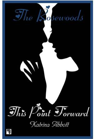 This Point Forward (The Rosewoods, #5)