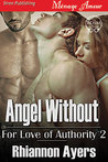 Angel Without (For Love of Authority #2)
