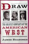 Draw: The Greatest Gunfights of the American West