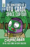 The Adventures of a 4th Grade Space Captain #2: The Legend of the Chupacabra