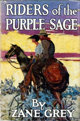 Riders of the Purple Sage (Illustrated) (Western Cowboy Classics Book 112)