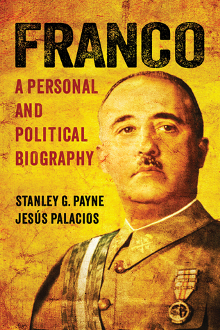 Franco: A Personal and Political Biography por Stanley G. Payne, Jesús  Palacios