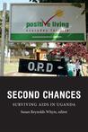 Second Chances: Surviving AIDS in Uganda