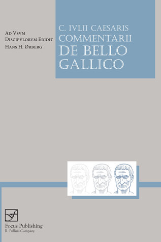 Lingua Latina: Caesaris: Commentarii De Bello Gallico I (partial), IV, V (Latin Edition)