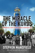 The Miracle of the Kurds: A Remarkable Story of Hope Reborn in Northern Iraq