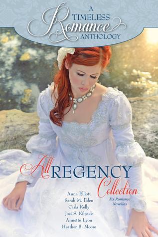 A Timeless Romance Anthology: All Regency Collection