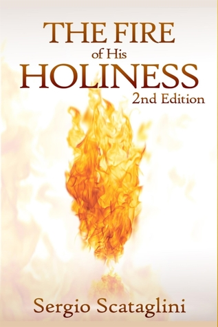 The Fire of His Holiness: Prepare Yourself to Enter God's Presence