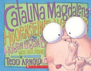 Catalina Magdalena Hoopensteiner Wallendiner Hogan Logan Boga... by Tedd Arnold