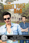The Burnt Toast B&B by Heidi Belleau