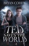 Ted Saves the World (Viral Superhero, #1)