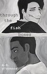 Through the Fish Bones (The Fish Bone Series, #1)