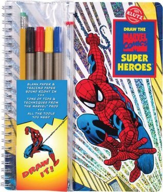 Draw the Marvel Comic Super Heroes: A Mighty Manual of Massively Amazing Step-By-Step Instruction [With 4 Felt Markers and Drawing Pencil]