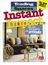 Trading Spaces: Instant Impact