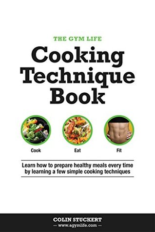 The gym life cooking technique book learn how basic cooking 22735652 forumfinder Image collections