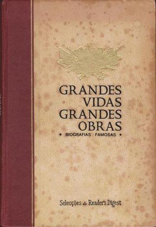 Grandes Vidas Grandes Obras: biografias famosas