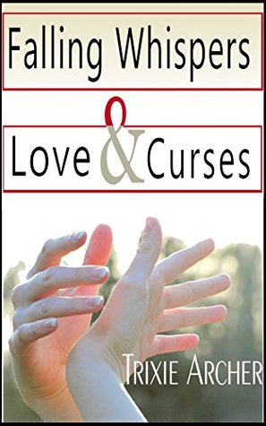 Falling Whispers, Love and Curses
