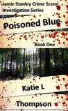 Poisoned Blue (Jamie Stanley Crime Scene Investigation Series #1)