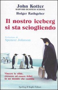 Ebook Il nostro iceberg si sta sciogliendo by John P. Kotter PDF!