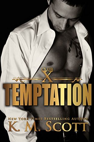Temptation (Club X #1) by K.M. Scott