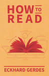 How to Read by Eckhard Gerdes