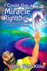 I Could Use a Miracle Right Now: Miraculous Intervention for Difficult Times